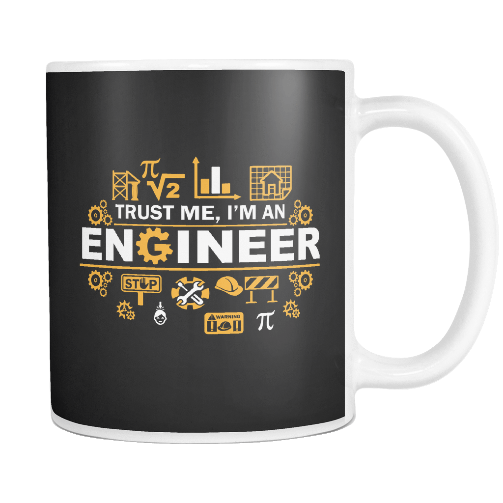 teelaunch 11oz White Mug Trust me im an engineer(White) Trust Me I'M An Engineer Coffee Tea Mug White 11 oz