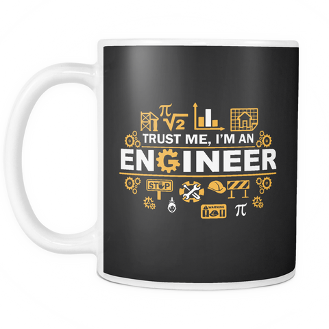 Image of teelaunch 11oz White Mug Trust me im an engineer(White) Trust Me I'M An Engineer Coffee Tea Mug White 11 oz