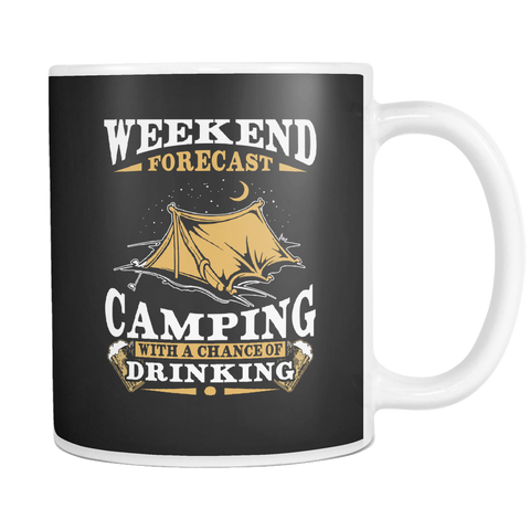 Image of teelaunch 11oz White Mug Weekend forecast camping drinking(White) Weekend Forecast Camping Drinking  Coffee Tea Mug White 11 oz