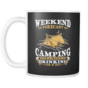 Weekend Forecast Camping Drinking  Coffee Tea Mug White 11 oz