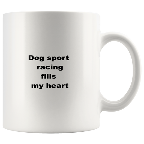 Image of teelaunch 11oz White Mug wffw Dog Sports Racing Fills My Heart Agility Coffee Tea Mug White 11 oz