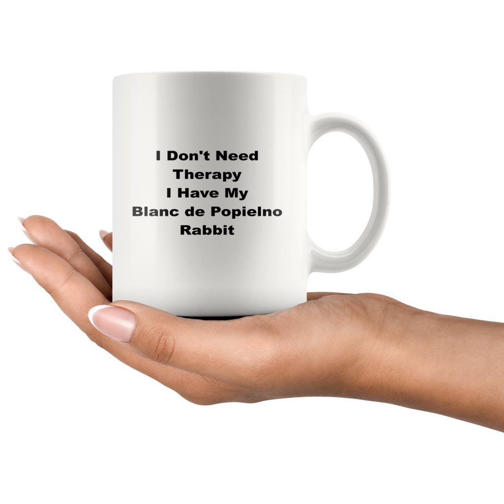 teelaunch 11oz White Mug wfw Blanc De Popielno Rabbit I Don't Need Therapy Coffee Tea Mug White 11 oz