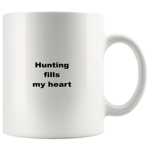 teelaunch 11oz White Mug wqfwq Hunting Fills My Heart Coffee Tea Mug White 11 oz