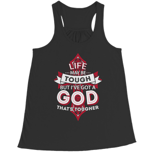 PT Bella Flowy Racerback Tank Bella Flowy Racerback Tank / Black / S Life May Be Tough But I've Got A God That's Tougher (Ladies Racerback Tank)