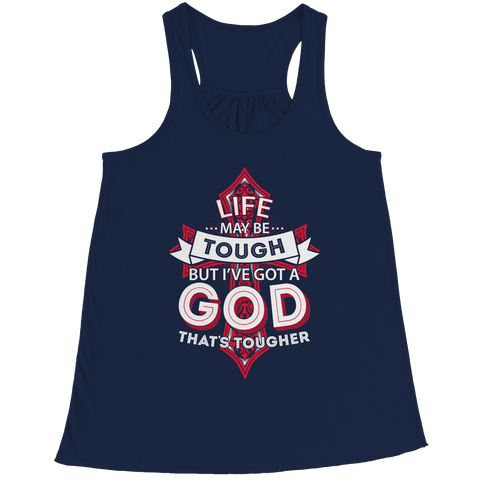 PT Bella Flowy Racerback Tank Bella Flowy Racerback Tank / Navy / S Life May Be Tough But I've Got A God That's Tougher (Ladies Racerback Tank)