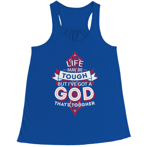 PT Bella Flowy Racerback Tank Bella Flowy Racerback Tank / Royal / S Life May Be Tough But I've Got A God That's Tougher (Ladies Racerback Tank)