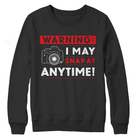 PT Crewneck Fleece Crewneck Fleece / Black / L Limited Edition - Warning: I may Snap At Anytime! (Crewneck Fleece)