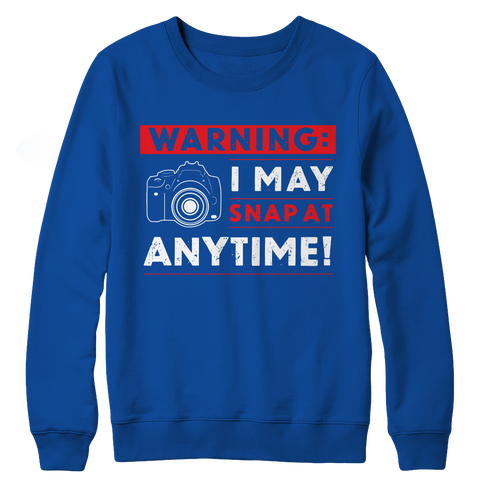 PT Crewneck Fleece Crewneck Fleece / Royal / L Limited Edition - Warning: I may Snap At Anytime! (Crewneck Fleece)