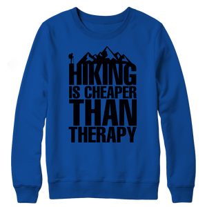 Hiking Is Cheaper Than Therapy (Crewneck Fleece)