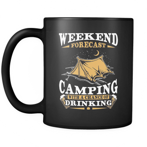 Weekend Forecast Camping Drinking Coffee Tea Mug Black 11 oz