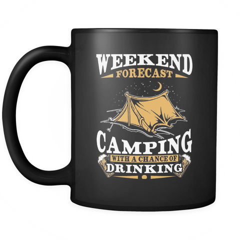 Image of teelaunch Drinkware Weekend forecast camping drinking(Black) Weekend Forecast Camping Drinking Coffee Tea Mug Black 11 oz