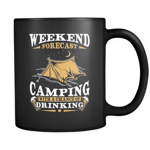 teelaunch Drinkware Weekend forecast camping drinking(Black) Weekend Forecast Camping Drinking Coffee Tea Mug Black 11 oz