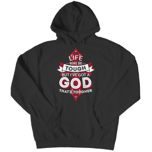 PT Hoodie Hoodie / Black / S Life May Be Tough But I've Got A God That's Tougher (Hoodie)