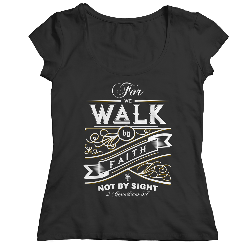 PT Ladies Classic Shirt Ladies Classic Shirt / Black / M For We Walk By Faith (Ladies Classic)