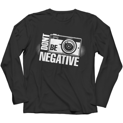 PT Long Sleeve Long Sleeve / Black / S Limited Edition - Don't Be Negative  (Long Sleeve)