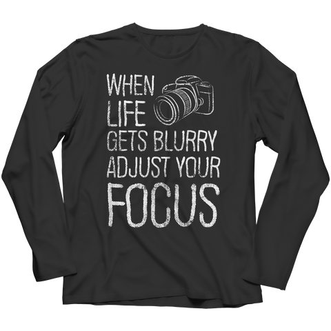 PT Long Sleeve Long Sleeve / Black / S Limited Edition - When Life Gets Blurry Adjust Your Focus (Long Sleeve)