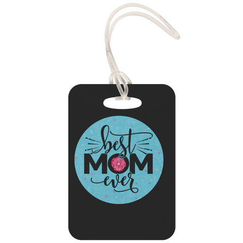 teelaunch Luggage Tags Luggage Tag Best Mom Ever - Luggage Tag