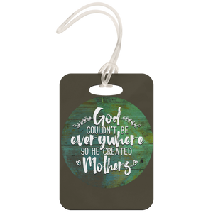 God Created Mothers - Luggage Tag