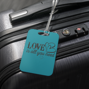 teelaunch Luggage Tags Luggage Tag Love Is All You Need - Luggage Tag