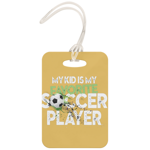 My Kid My Favorite Soccer Player - Luggage Tag