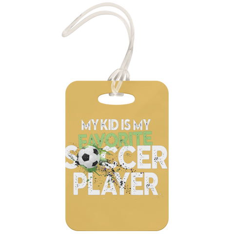 teelaunch Luggage Tags Luggage Tag My Kid My Favorite Soccer Player - Luggage Tag