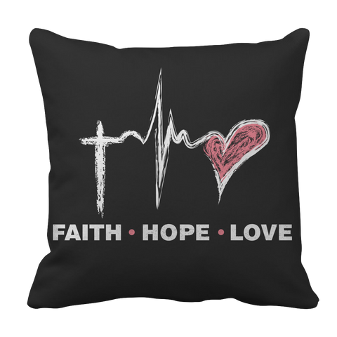 PT Pillow Cases Pillow Cases / Black Faith Hope Love