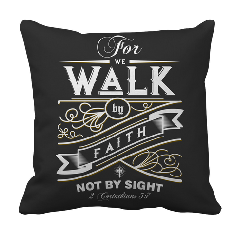 PT Pillow Cases Pillow Cases / Black For We Walk By Faith