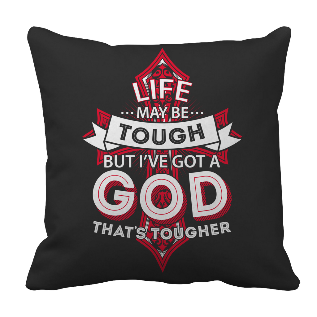 PT Pillow Cases Pillow Cases / Black Life May Be Tough But I've Got A God That's Tougher