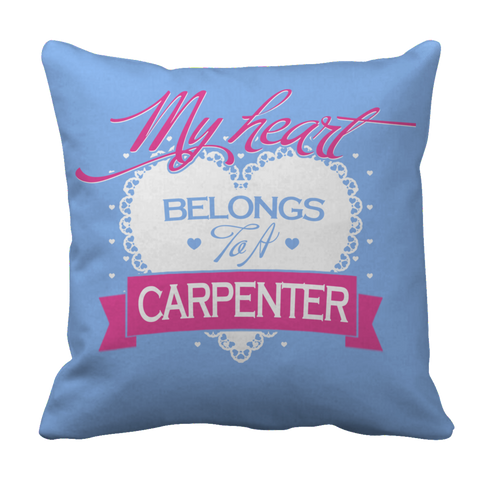 PT Pillow Cases Pillow Cases / Black Limited Edition - My Heart Belongs to A Carpenter