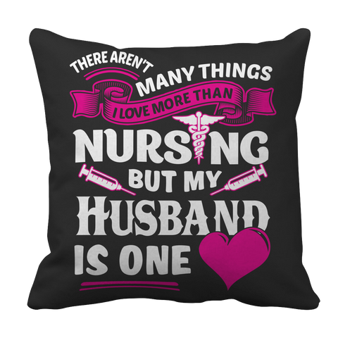 Image of PT Pillow Cases Pillow Cases / Black There Arent Many Things I Love More Than Nursing but My Husband Is One