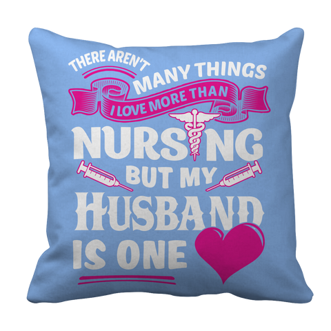 Image of PT Pillow Cases Pillow Cases / Light Blue There Arent Many Things I Love More Than Nursing but My Husband Is One