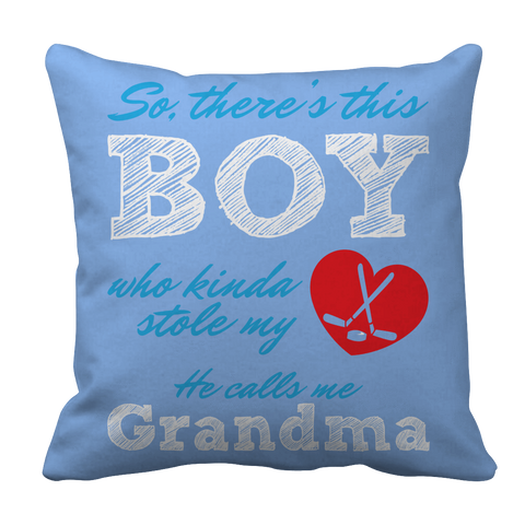 PT Pillow Cases Pillow Cases / Light Blue This Boy who kinda stole my heart. He calls me Grandma (hockey)