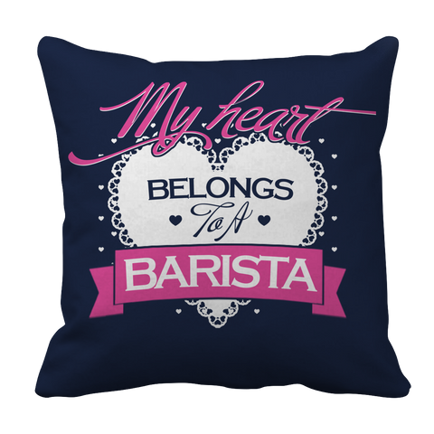PT Pillow Cases Pillow Cases / Navy Limited Edition - My Heart Belongs to A Barista