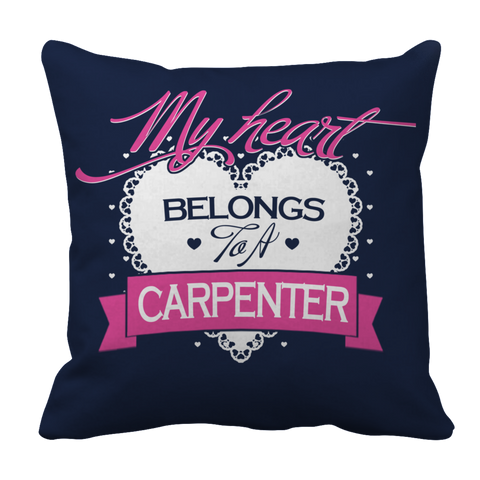 PT Pillow Cases Pillow Cases / Navy Limited Edition - My Heart Belongs to A Carpenter