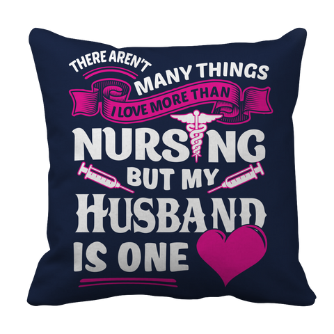 Image of PT Pillow Cases Pillow Cases / Navy There Arent Many Things I Love More Than Nursing but My Husband Is One