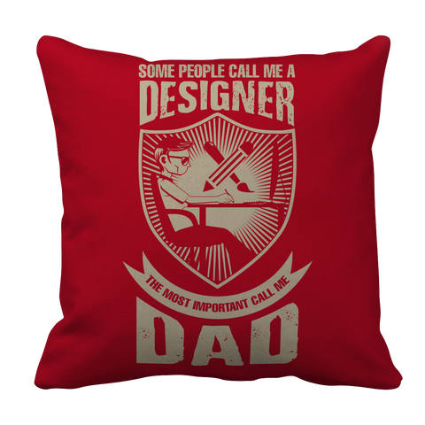 Image of PT Pillow Cases Pillow Cases / Red Limited Edition - Some call me a Designer But the Most Important ones call me Dad