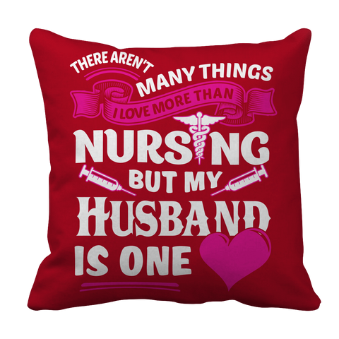 Image of PT Pillow Cases Pillow Cases / Red There Arent Many Things I Love More Than Nursing but My Husband Is One