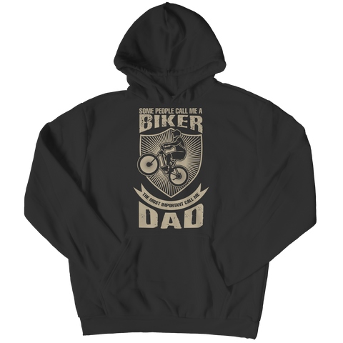 PT Unisex Shirt Hoodie / Black / S Limited Edition - Some call me a Biker But the Most Important ones call me Dad (Unisex Tee)