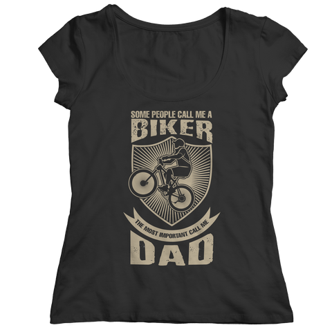 PT Unisex Shirt Ladies Classic Shirt / Black / S Limited Edition - Some call me a Biker But the Most Important ones call me Dad (Unisex Tee)