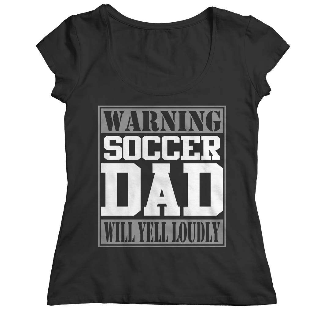 PT Unisex Shirt Ladies Classic Shirt / Black / S Limited Edition - Warning Soccer Dad will Yell Loudly (Unisex Tee)