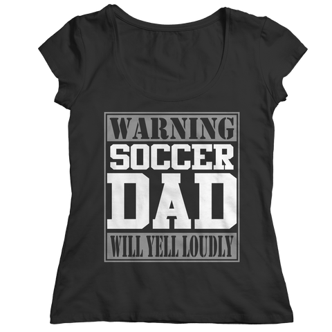 Image of PT Unisex Shirt Ladies Classic Shirt / Black / S Limited Edition - Warning Soccer Dad will Yell Loudly (Unisex Tee)