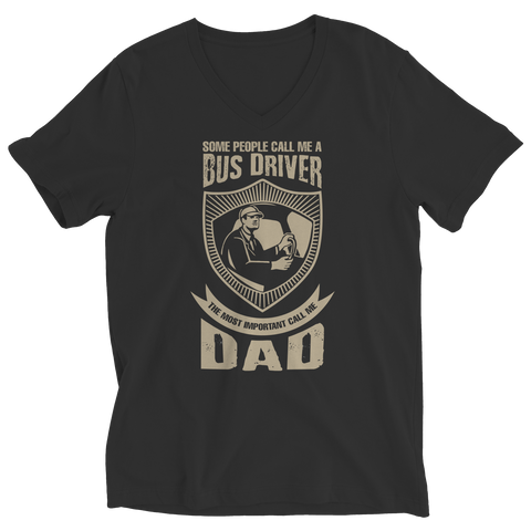 Image of PT Unisex Shirt Ladies V-Neck / Black / S Limited Edition - Some call me a Bus Driver but the Most Important ones call me Dad (Unisex Tee)