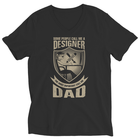 Image of PT Unisex Shirt Ladies V-Neck / Black / S Limited Edition - Some call me a Designer But the Most Important ones call me Dad (Unisex Tee)