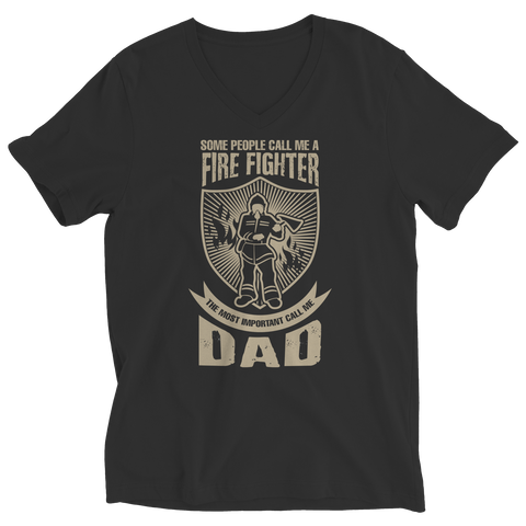 PT Unisex Shirt Ladies V-Neck / Black / S Limited Edition - Some call me a Firefighter But the Most Important ones call me Dad (Unisex Tee)
