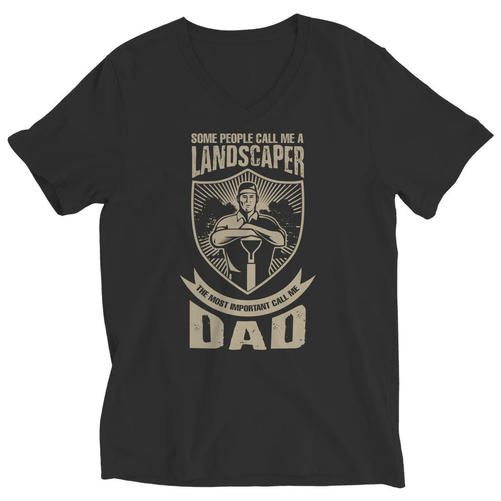 PT Unisex Shirt Ladies V-Neck / Black / S Limited Edition - Some call me a Landscaper But the Most Important ones call me Dad (Unisex Tee)
