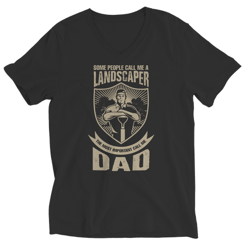Image of PT Unisex Shirt Ladies V-Neck / Black / S Limited Edition - Some call me a Landscaper But the Most Important ones call me Dad (Unisex Tee)