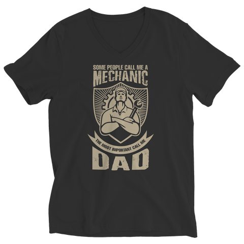 PT Unisex Shirt Ladies V-Neck / Black / S Limited Edition - Some call me a Mechanic But the Most Important ones call me Dad (Unisex Tee)