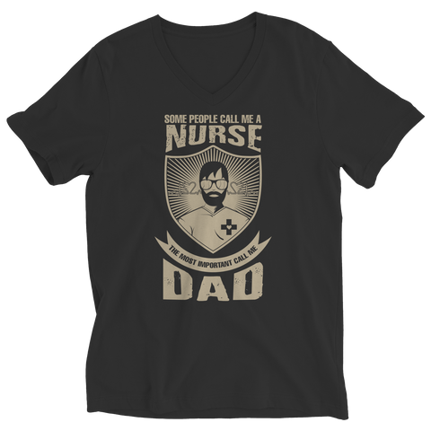 Image of PT Unisex Shirt Ladies V-Neck / Black / S Limited Edition - Some call me a Nurse But the Most Important ones call me Dad (Unisex Tee)