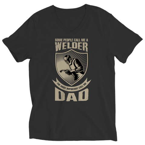 Image of PT Unisex Shirt Ladies V-Neck / Black / S Limited Edition - Some call me a Welder But the Most Important ones call me Dad (Unisex Tee)