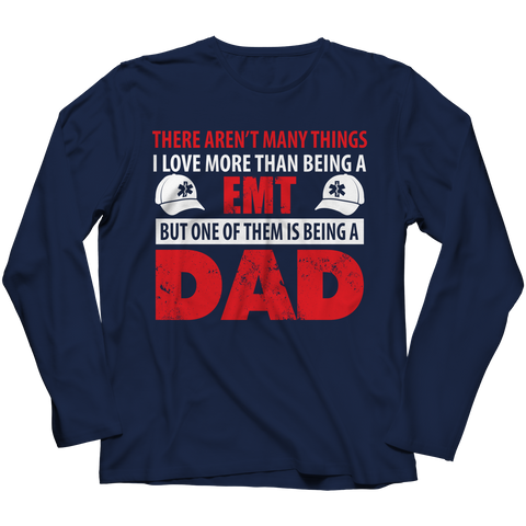 Image of PT Unisex Shirt Long Sleeve / Navy / S Limited Edition - There Aren't Many Things I Love More Than Being A EMT Dad (Unisex Tee)